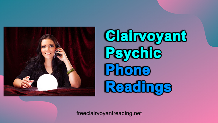 Clairvoyant Psychic Phone Readings