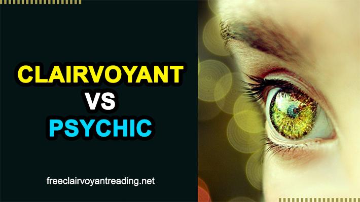 Clairvoyant Vs Psychic