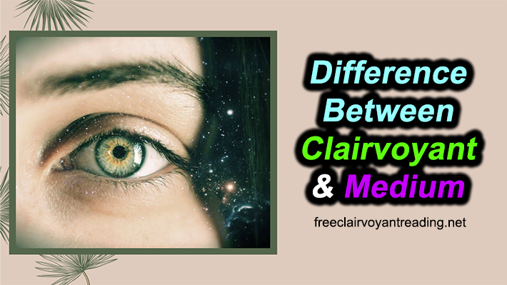 Difference Between Clairvoyant And Medium