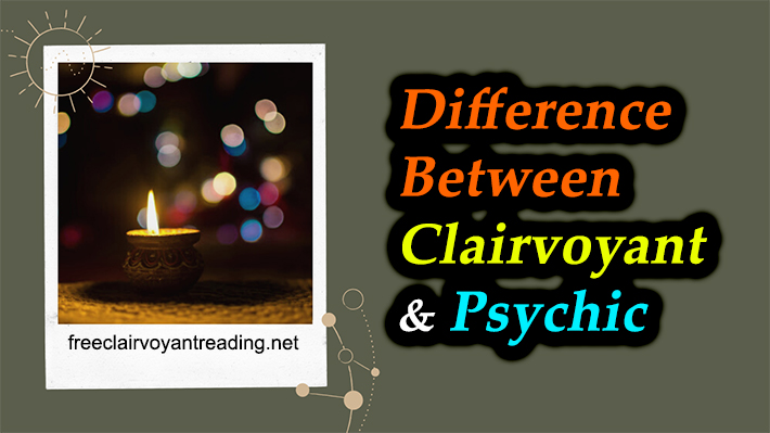Difference Between Clairvoyant And Psychic