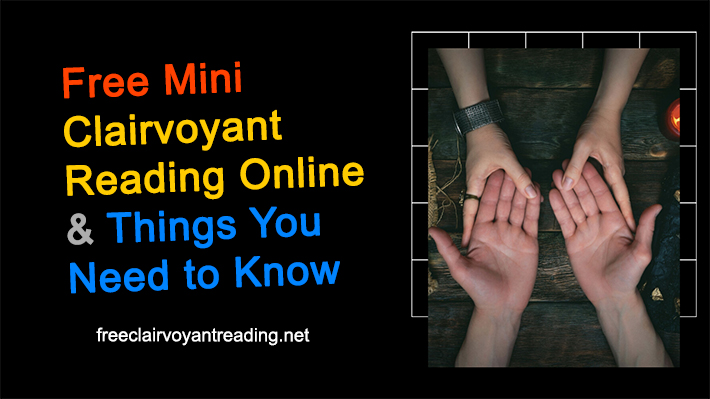 Free Mini Clairvoyant Reading Online and Things You Need to Know