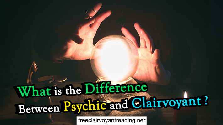 What is the Difference Between Psychic and Clairvoyant ?