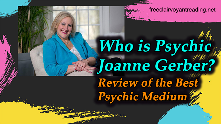 Who is Psychic Joanne Gerber? - Review of the Best Psychic Medium