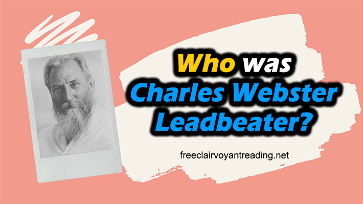 Who was Charles Webster Leadbeater? - A Brief Look at His Life & Work